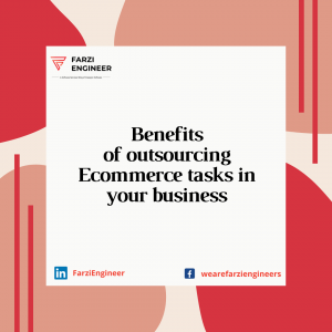 The benefits of outsourcing Ecommerce tasks in your business