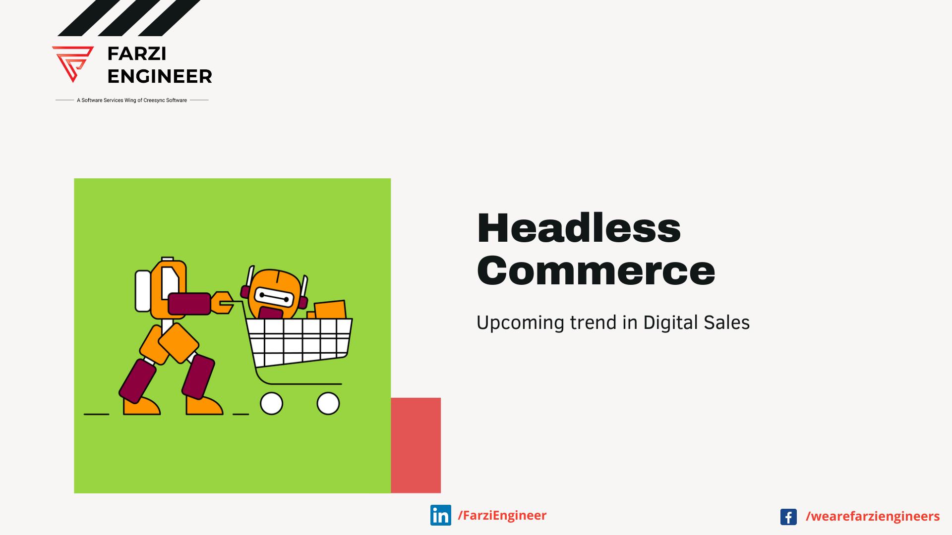 Headless Commerce: Upcoming trend in Digital Sales