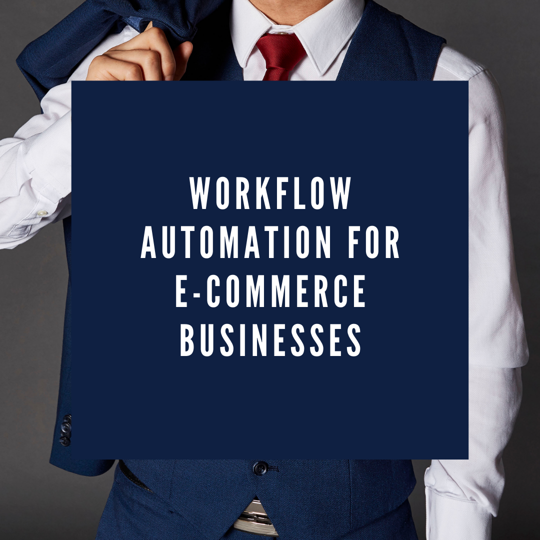 Workflow Automation for Ecommerce Businesses