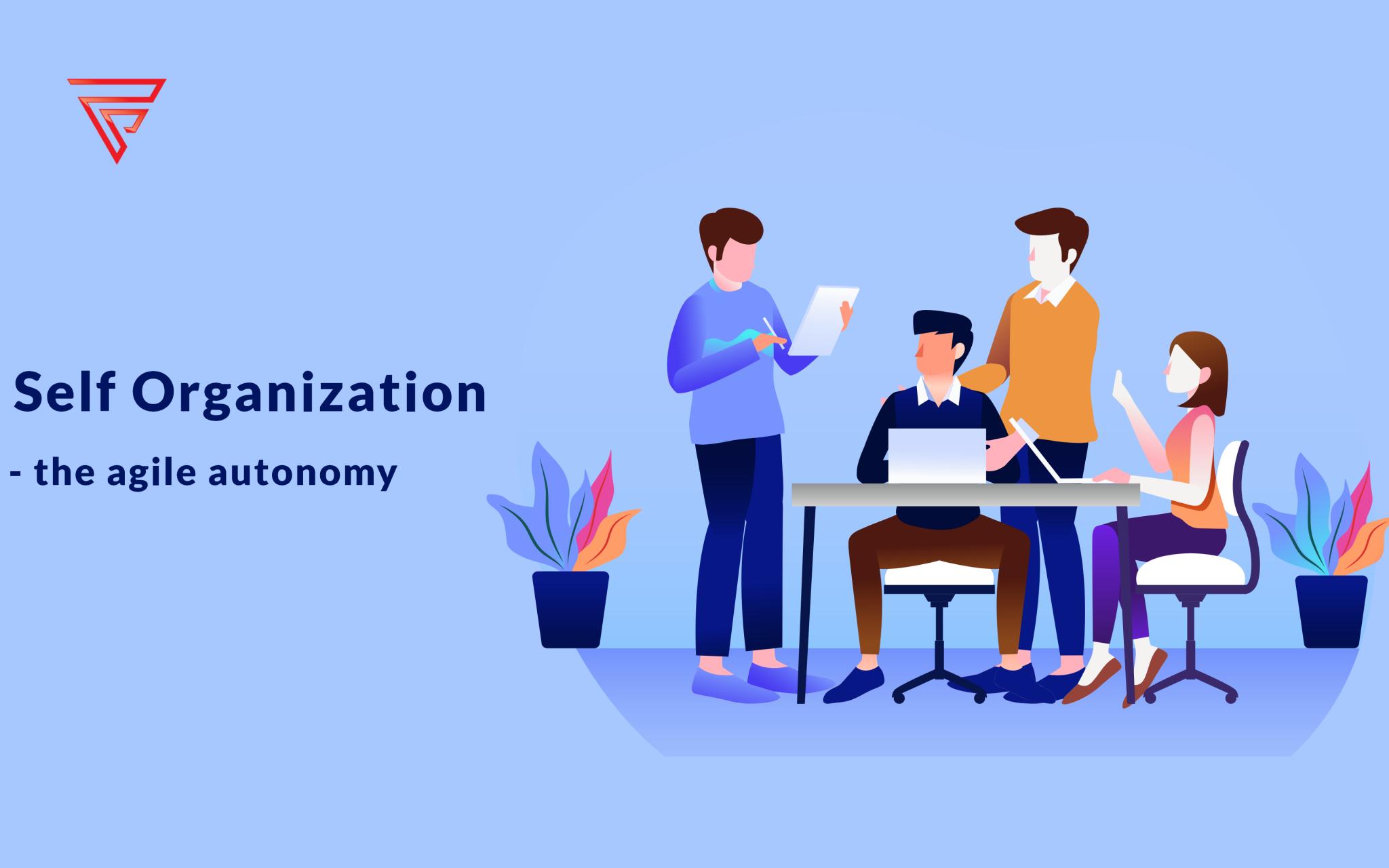 Self organising teams – the agile autonomy