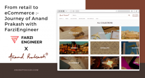 From retail to eCommerce: Journey of Anand Prakash with FarziEngineer